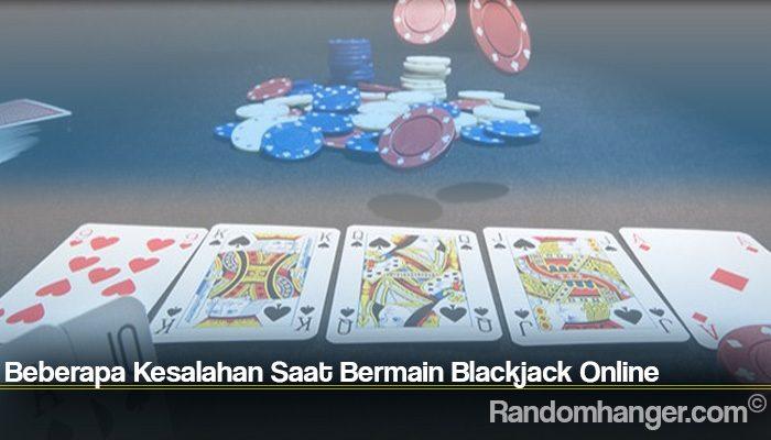 Beberapa Kesalahan Saat Bermain Blackjack Online
