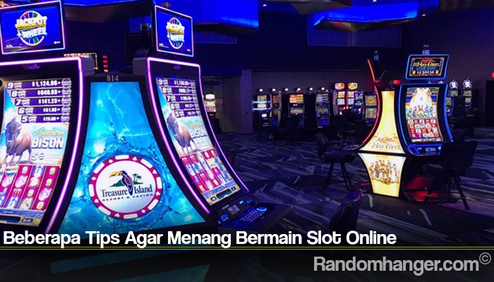 Beberapa Tips Agar Menang Bermain Slot Online