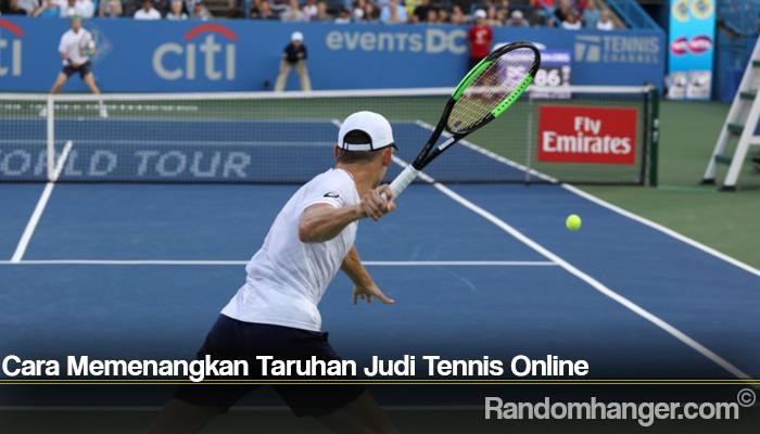 Cara Memenangkan Taruhan Judi Tennis Online