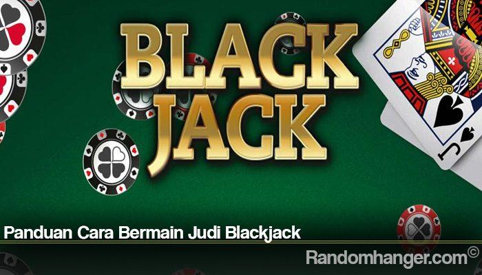 Panduan Cara Bermain Judi Blackjack