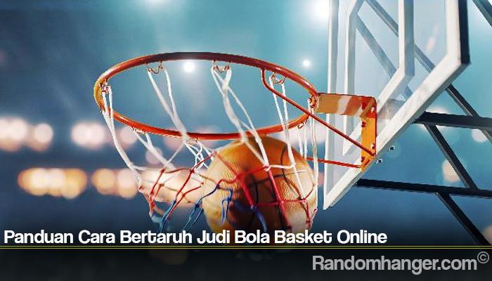 Panduan Cara Bertaruh Judi Bola Basket Online