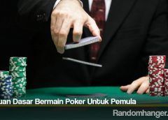 Panduan Dasar Bermain Poker Untuk Pemula