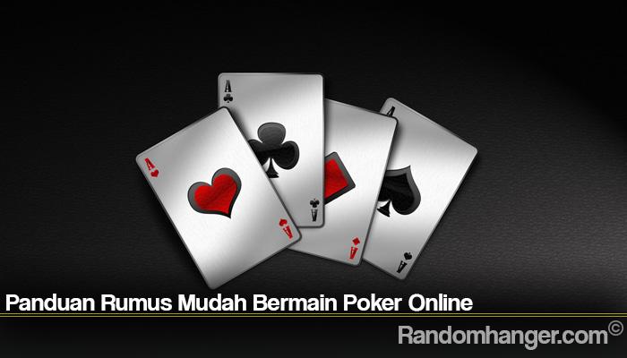 Panduan Rumus Mudah Bermain Poker Online