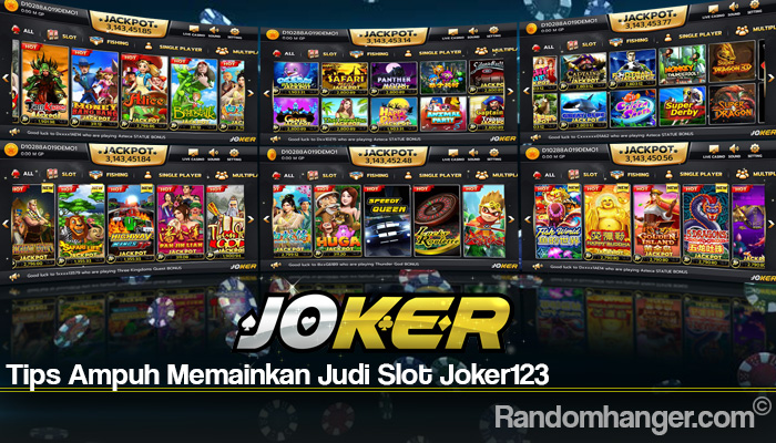Tips Ampuh Memainkan Judi Slot Joker123